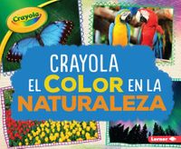 Crayola el color en la naturaleza / Crayola Color in Nature