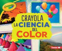 Crayola la ciencia del color / Crayola Science of Color