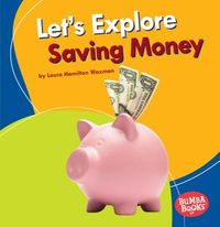Let's Explore Saving Money