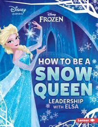 How to Be a Snow Queen