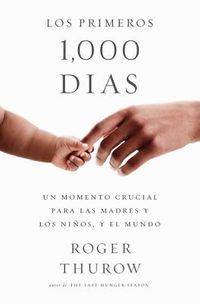 Los primeros 1000 dias / The First 1,000 Days