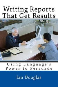 Writing Reports That Get Results