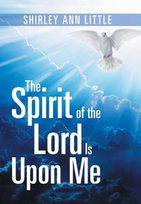 The Spirit of the Lord Is upon Me