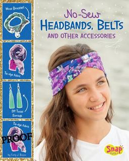 No-Sew Headbands, Belts, and Other Accessories