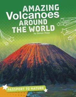 Amazing Volcanoes Around the World