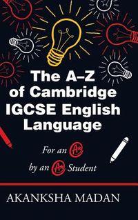The A?z of Cambridge Igcse English Language