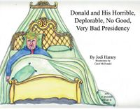Donald and His Horrible, Deplorable, No Good, Very Bad Presidency