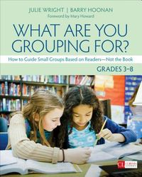 What Are You Grouping For? Grades 3-8