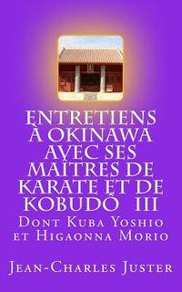 Entretiens ? Okinawa Avec Ses Ma?tres De Karate Et De Kobud?