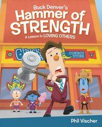 Buck Denver's Hammer of Strength