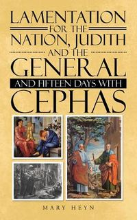 Lamentation for the Nation, Judith and the General and Fifteen Days With Cephas