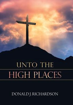 Unto the High Places