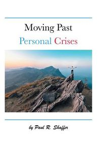 Moving Past Personal Crises