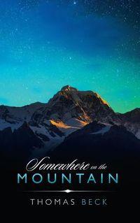 Somewhere on the Mountain