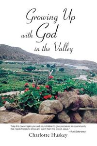 Growing Up With God in the Valley