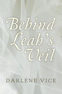 Behind Leah's Veil