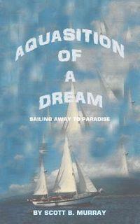 Aquasition of a Dream