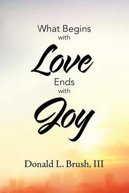 What Begins With Love Ends With Joy