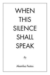 When This Silence Shall Speak