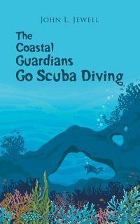 The Coastal Guardians Go Scuba Diving