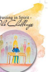 Trusting in Spirit the Challenge
