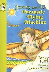 Jeremy and the Fantastic Flying Machine
