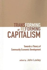 Transforming or Reforming Capitalism
