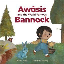 Aw?sis and the World-Famous Bannock