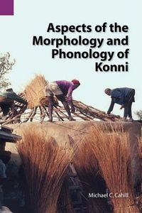 ASPECTS OF THE MORPHOLOGY AND PHONOLOGY OF KONNI