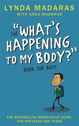 """The """"What's Happening to My Body?"""" Book for Boys"""