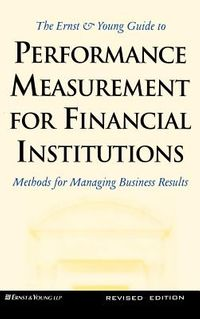 Ernst & Young Guide to Performance Measurement for Financial Institutions