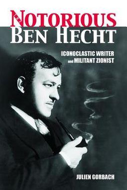 The Notorious Ben Hecht