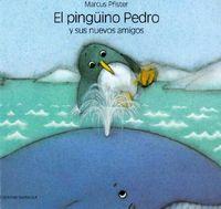 El Pinguino Pedro Y Sus Nuevos Amigos