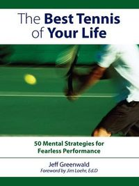 The Best Tennis Of Your Life