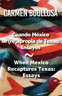 Cuando M?xico se reapropia de Texas / When Mexico Recaptures Texas