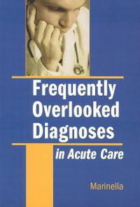 Frequently Overlooked Diagnoses in the Acute Setting