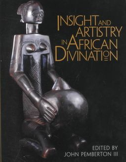 Insight and Artistry in African Divination