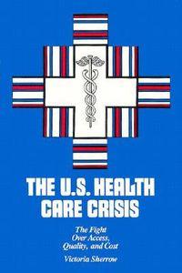 The U.S. Health Care Crisis