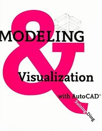 Modeling & Visualization With Autocad