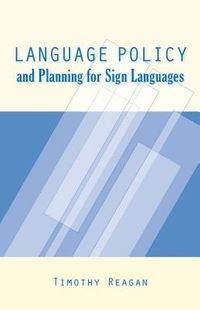 Language Policy and Planning for Sign Languages