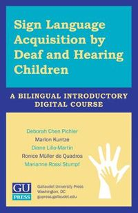 Sign Language Acquisition by Deaf and Hearing Children