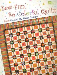 Sew Fun, So Colorful Quilts