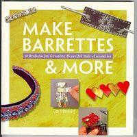 Make Barrettes & More