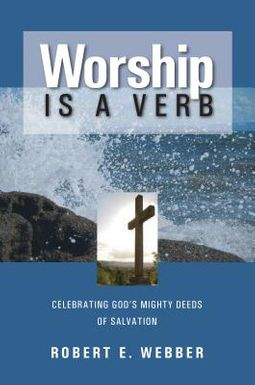 Worship Is a Verb
