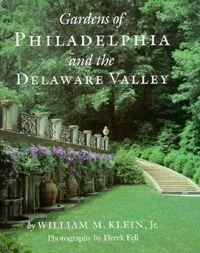 Gardens of Philadelphia & the Delaware Valley
