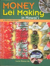 Money Lei Making in Hawai'i