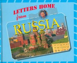 Letters Home from Russia