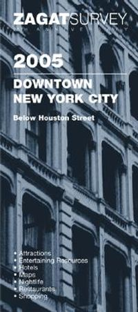 Zagat 2005 Downtown New York City