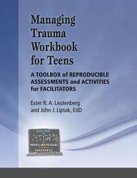 Managing Trauma Workbook for Teens