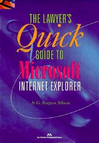 The Lawyer's Quick Guide to Microsoft Internet Explorer